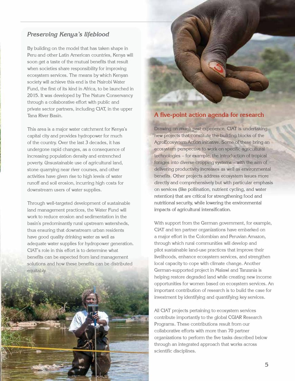 It was developed by The Nature Conservancy through a collaborative effort with public and private sector partners, including CIAT, in the upper Tana River Basin.