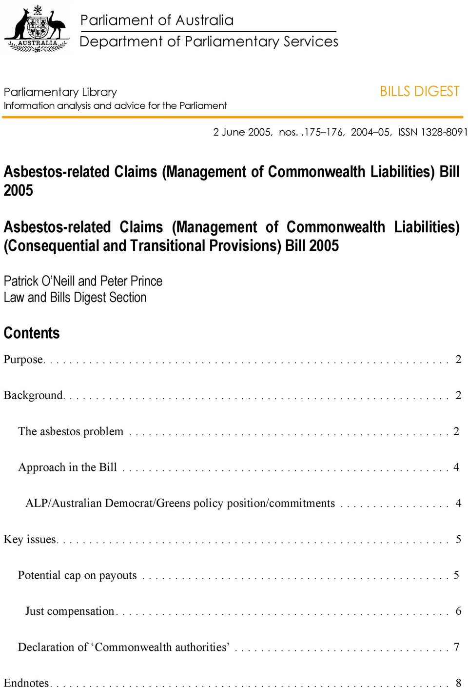 (Consequential and Transitional Provisions) Bill 2005 Patrick O Neill and Peter Prince Law and Bills Digest Section Contents Purpose.... 2 Background.... 2 The asbestos problem.