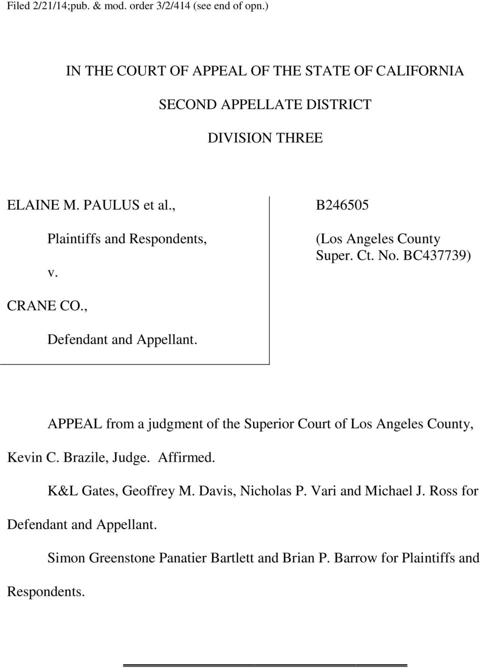 , Plaintiffs and Respondents, v. B246505 (Los Angeles County Super. Ct. No. BC437739) CRANE CO., Defendant and Appellant.