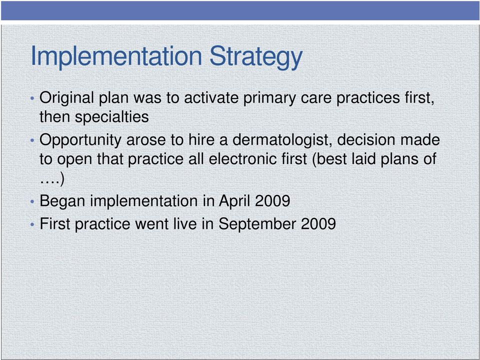 dermatologist, decision made to open that practice all electronic first