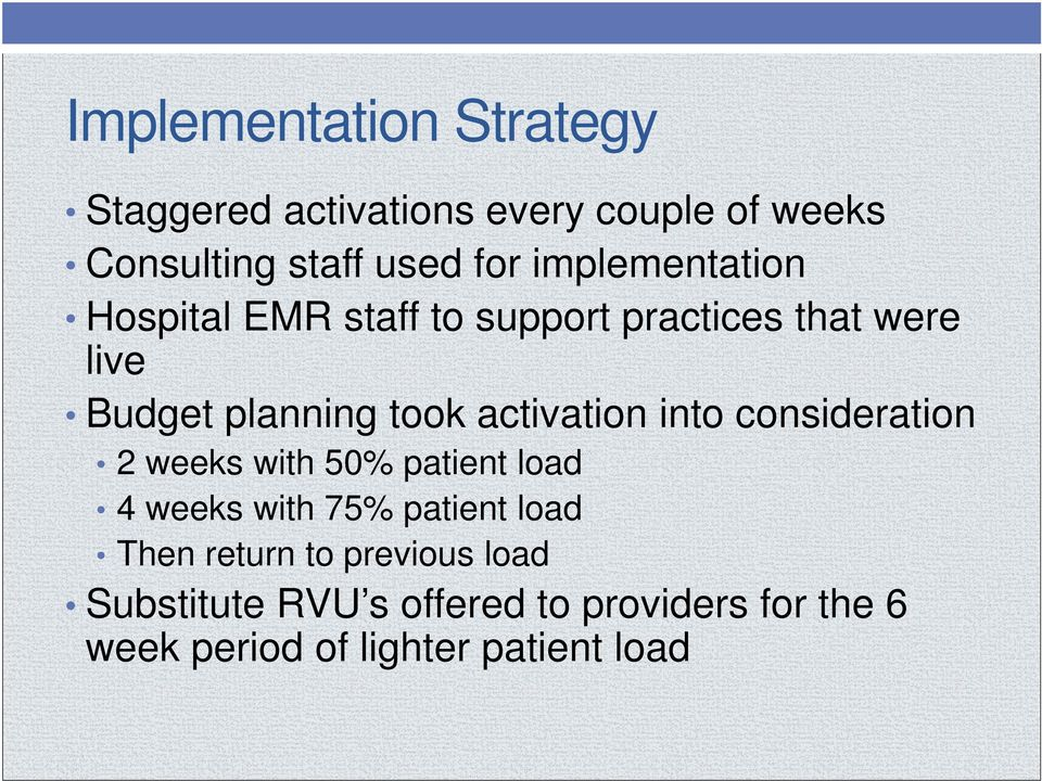 activation into consideration 2 weeks with 50% patient load 4 weeks with 75% patient load Then