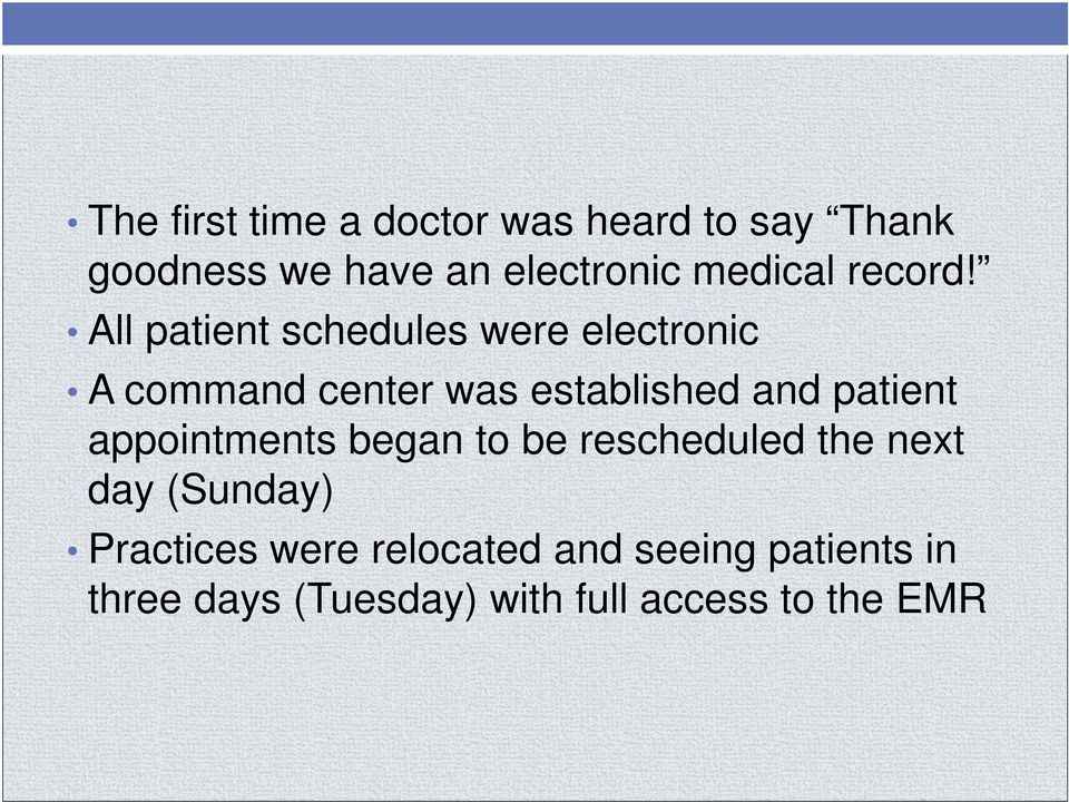 All patient schedules were electronic A command center was established and patient