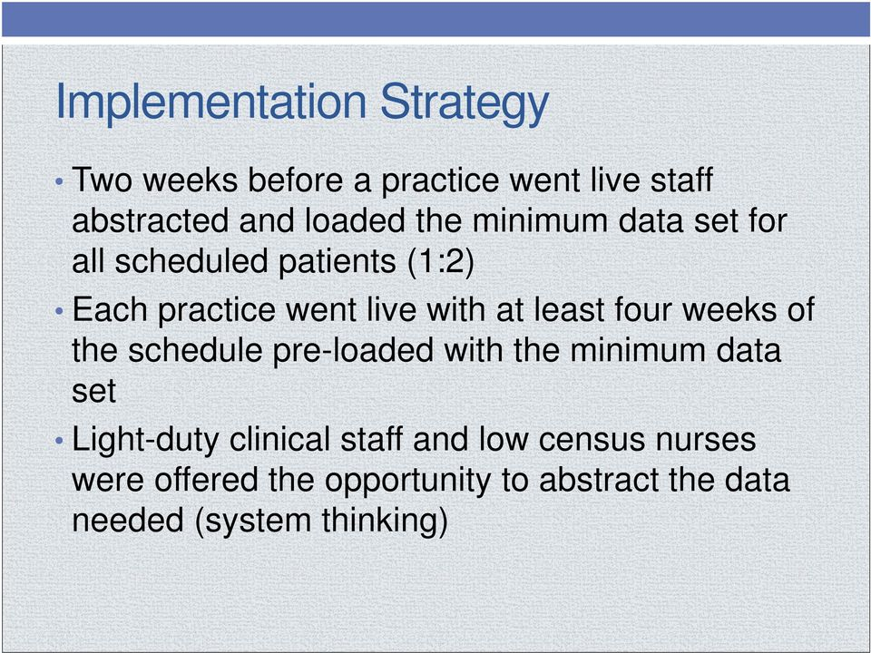 four weeks of the schedule pre-loaded with the minimum data set Light-duty clinical staff