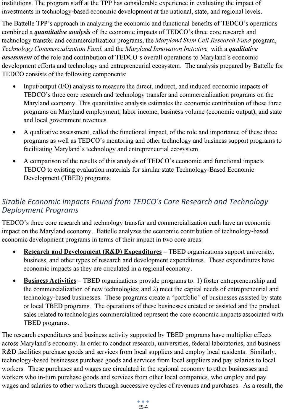 technology transfer and commercialization programs, the Maryland Stem Cell Research Fund program, Technology Commercialization Fund, and the Maryland Innovation Initiative, with a qualitative