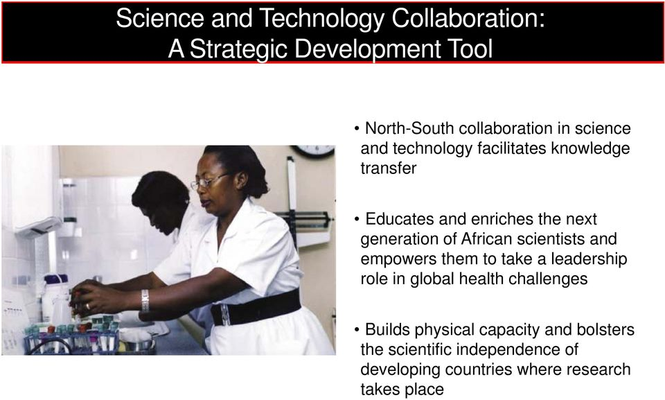 African scientists and empowers them to take a leadership role in global health challenges Builds