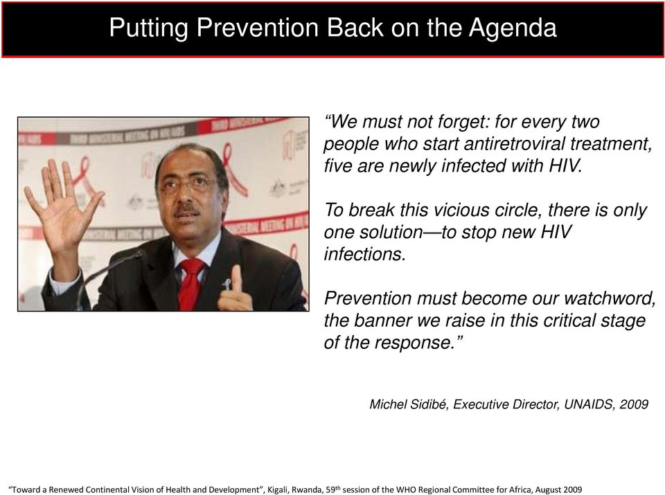 Prevention must become our watchword, the banner we raise in this critical stage of the response.