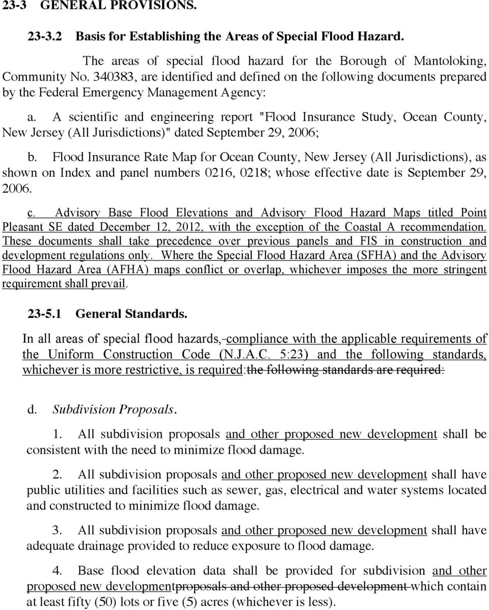 "A scientific and engineering report ""Flood Insurance Study, Ocean County, New Jersey (All Jurisdictions)"" dated September 29, 2006; b."