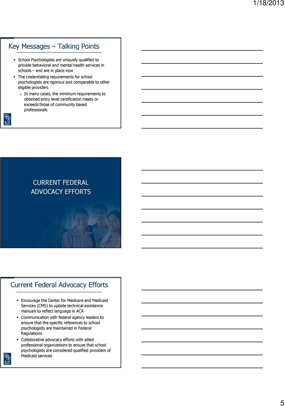professionals CURRENT FEDERAL ADVOCACY EFFORTS Current Federal Advocacy Efforts Encourage the Center for Medicare and Medicaid Services (CMS) to update technical assistance manuals to reflect
