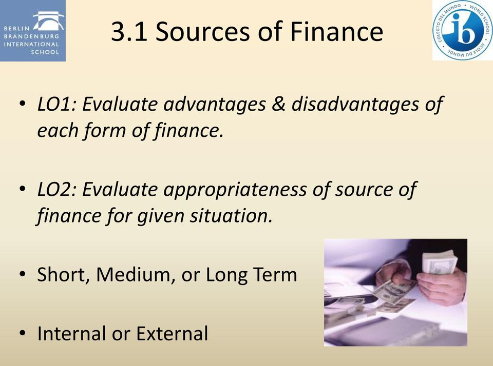 LO2: Evaluate appropriateness of source of finance