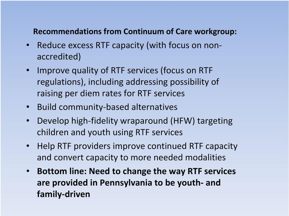 Develop high fidelity wraparound (HFW) targeting children and youth using RTF services Help RTF providers improve continued RTF capacity and
