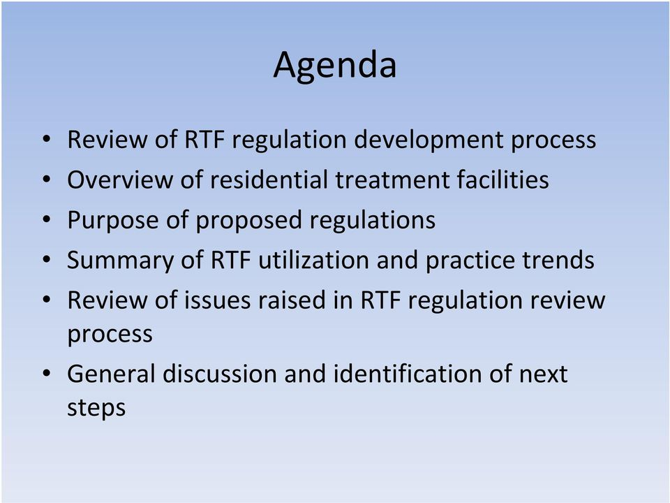 Summary of RTF utilization and practice trends Review of issues raised