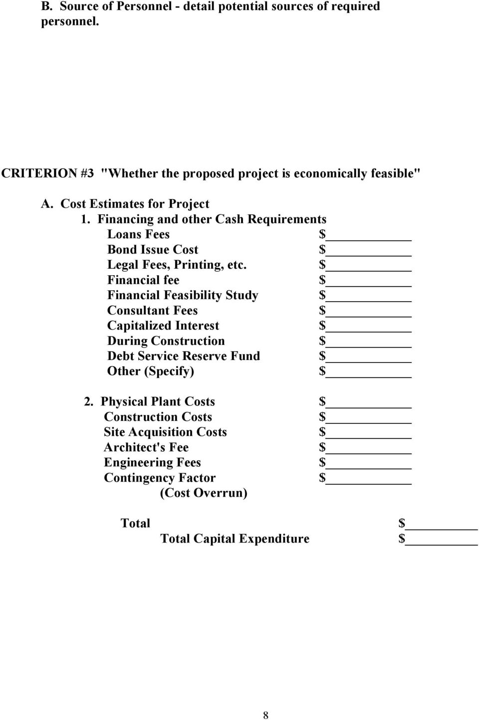 Financial fee Financial Feasibility Study Consultant Fees Capitalized Interest During Construction Debt Service Reserve Fund Other (Specify) 2.