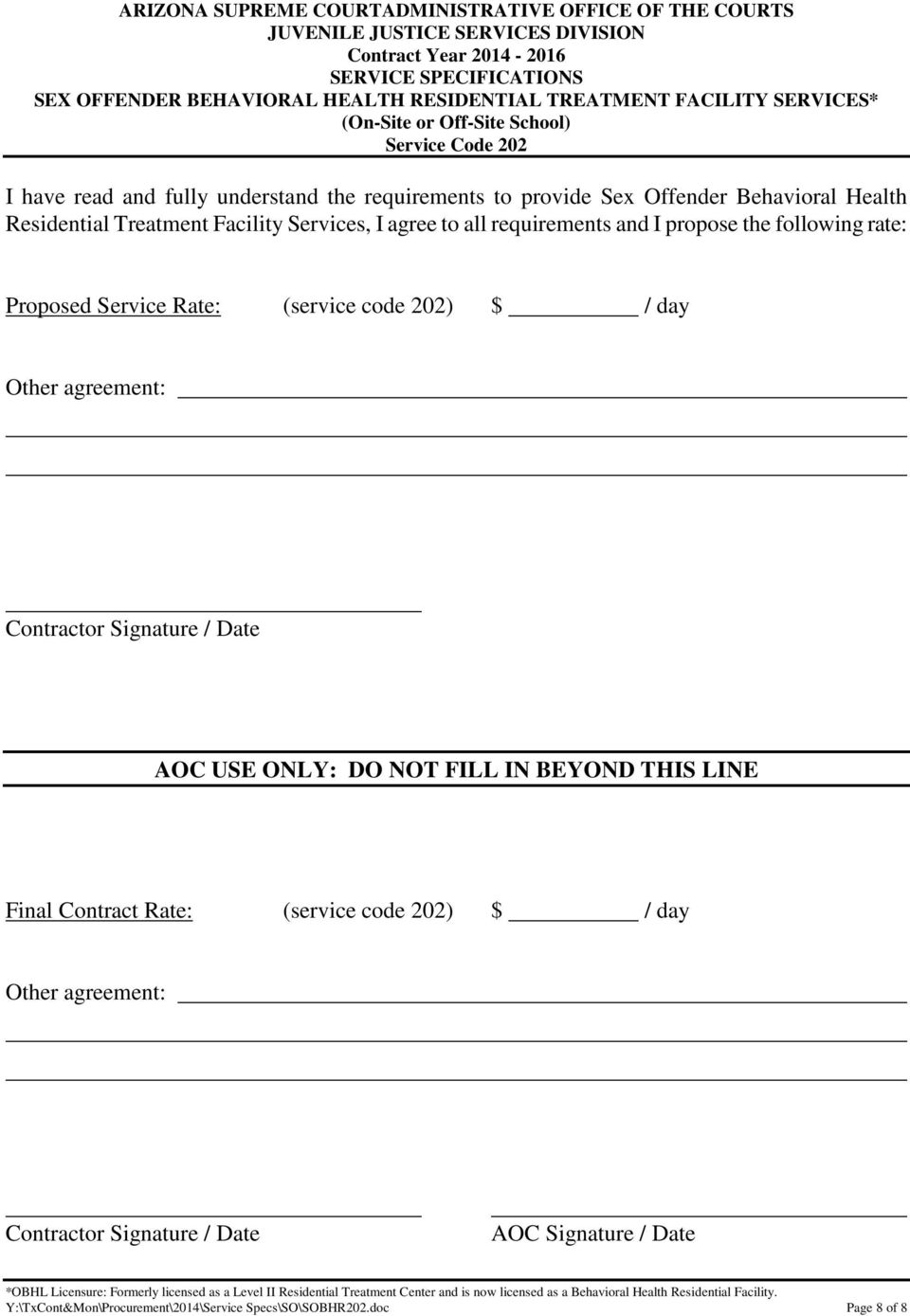 agreement: Contractor Signature / Date AOC USE ONLY: DO NOT FILL IN BEYOND THIS LINE Final Contract Rate: (service code 202) $ /