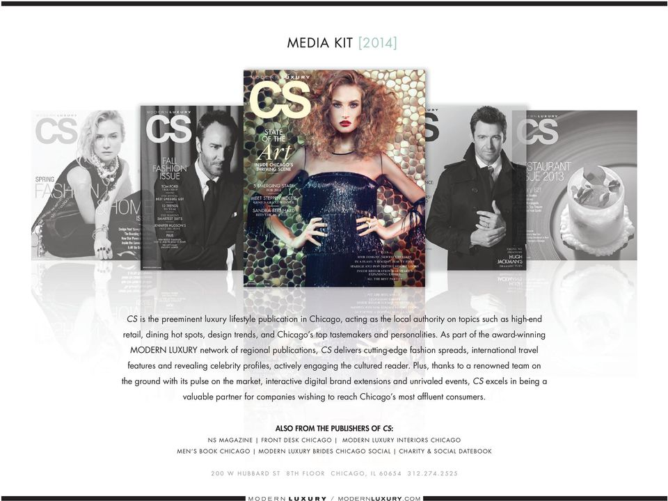 as part of the award-winning modern luxury network of regional publications, cs delivers cutting-edge fashion spreads, international travel features and revealing celebrity profiles, actively