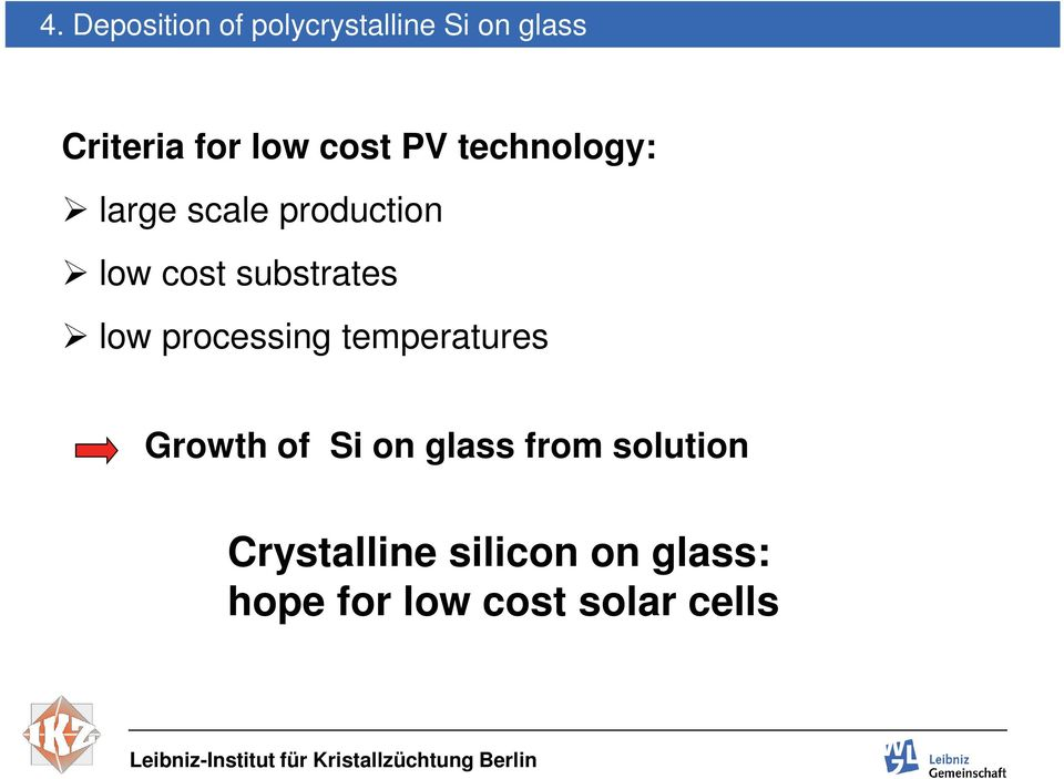 substrates low processing temperatures Growth of Si on glass