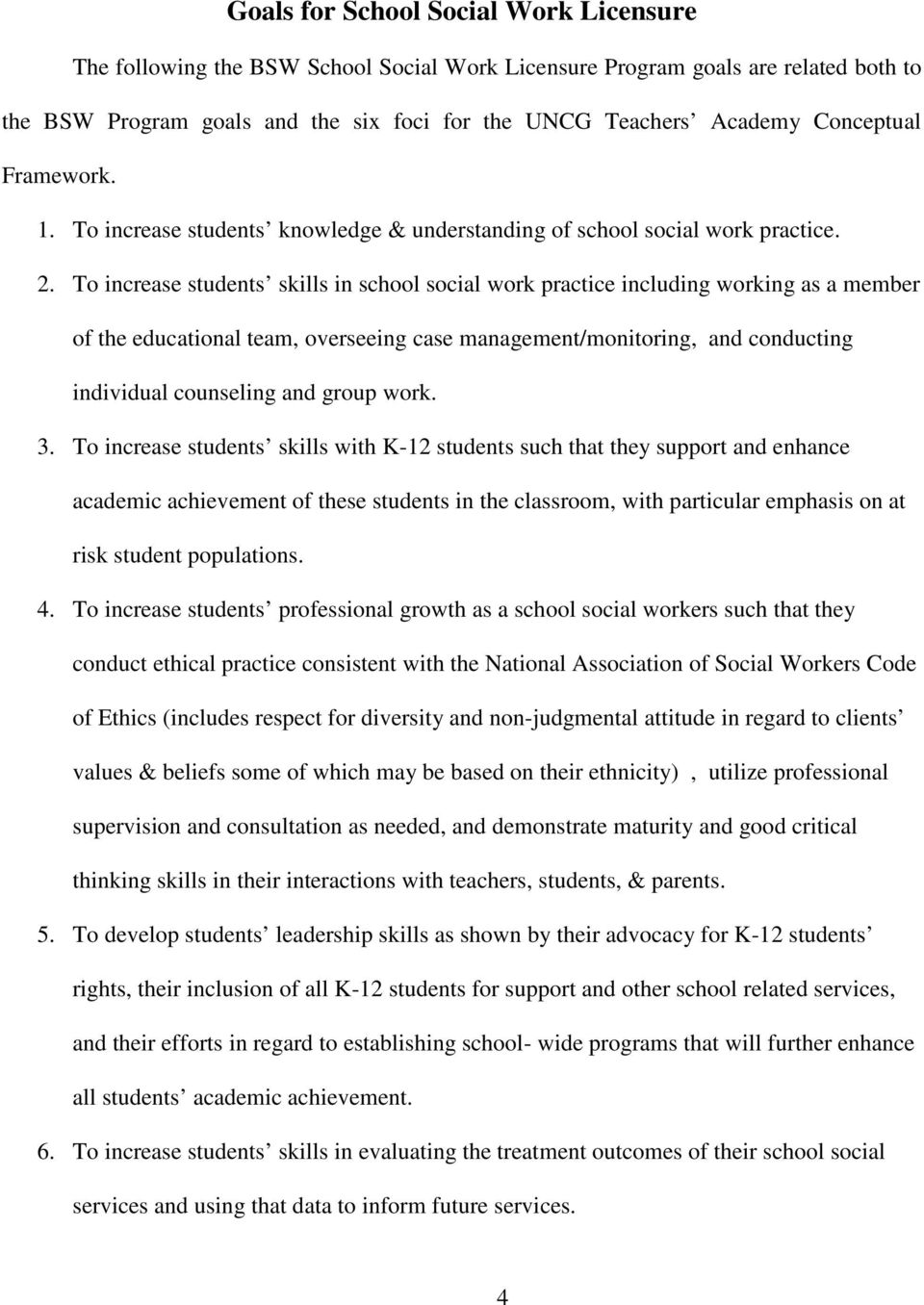 To increase students skills in school social work practice including working as a member of the educational team, overseeing case management/monitoring, and conducting individual counseling and group