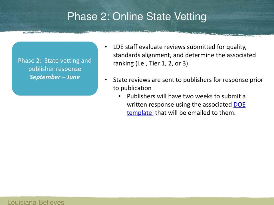 Tier 1, 2, or 3) State reviews are sent to publishers for response prior to publication Publishers will