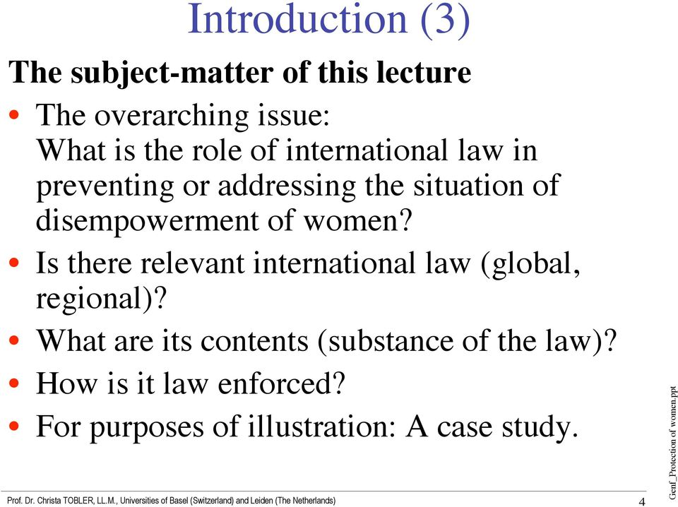 women? Is there relevant international law (global, regional)?