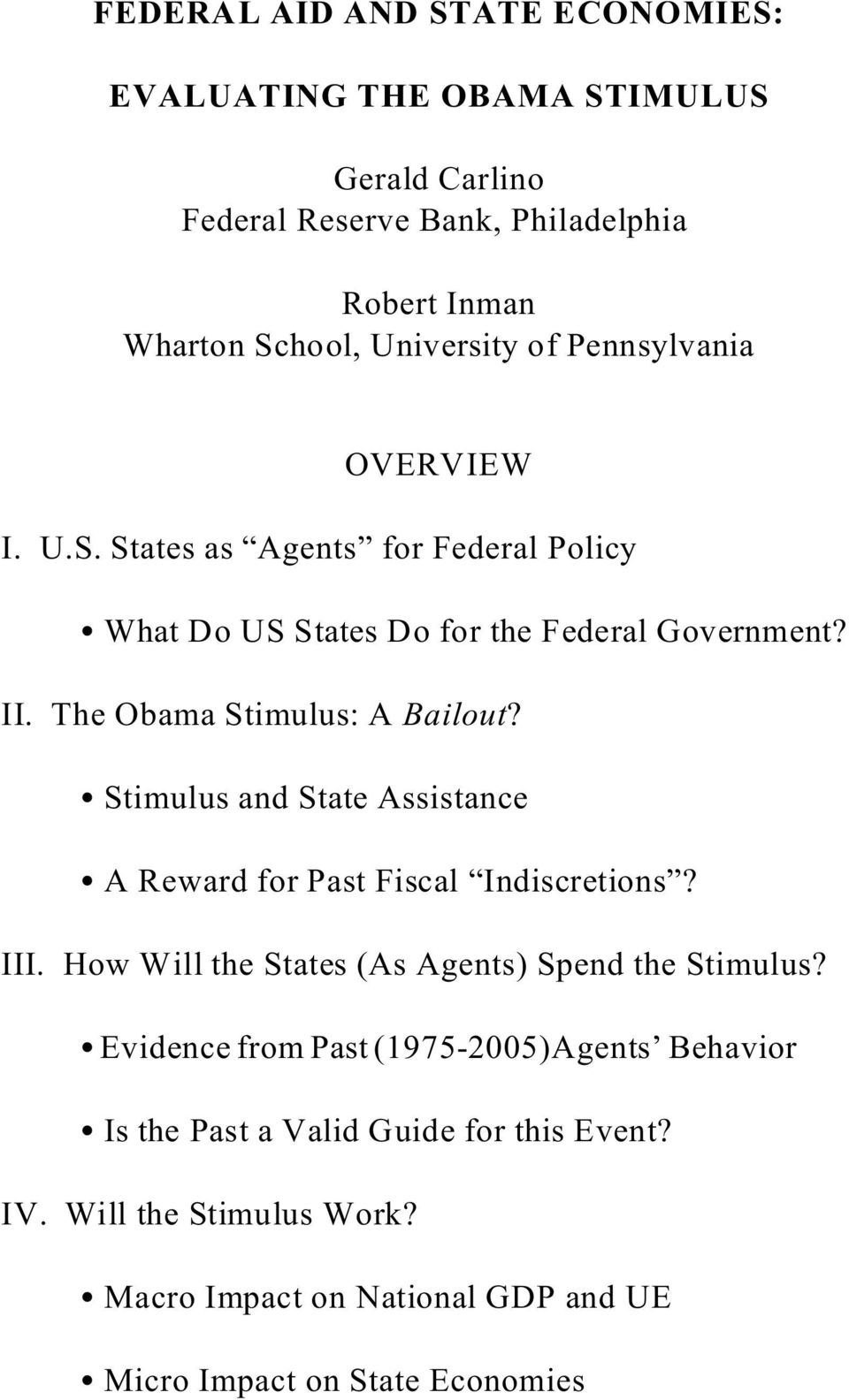 Stimulus and State Assistance A Reward for Past Fiscal Indiscretions? III. How Will the States (As Agents) Spend the Stimulus?