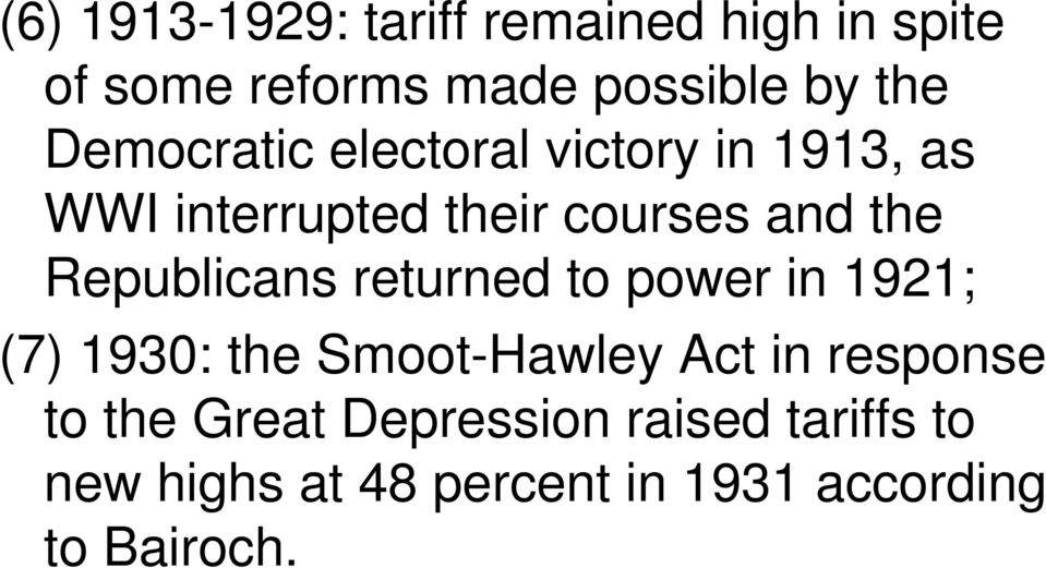 Republicans returned to power in 1921; (7) 1930: the Smoot-Hawley Act in response to