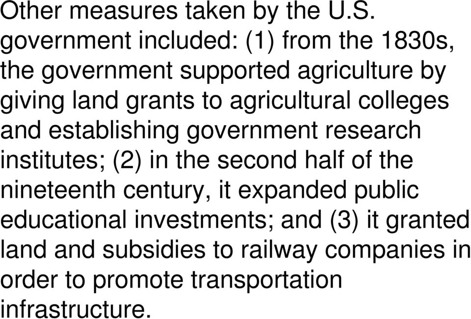 agricultural colleges and establishing government research institutes; (2) in the second half of the