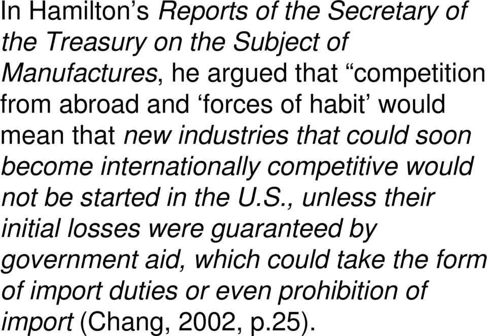 internationally competitive would not be started in the U.S.