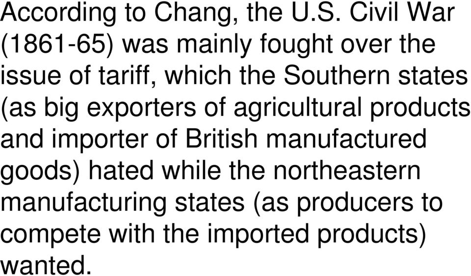 Southern states (as big exporters of agricultural products and importer of