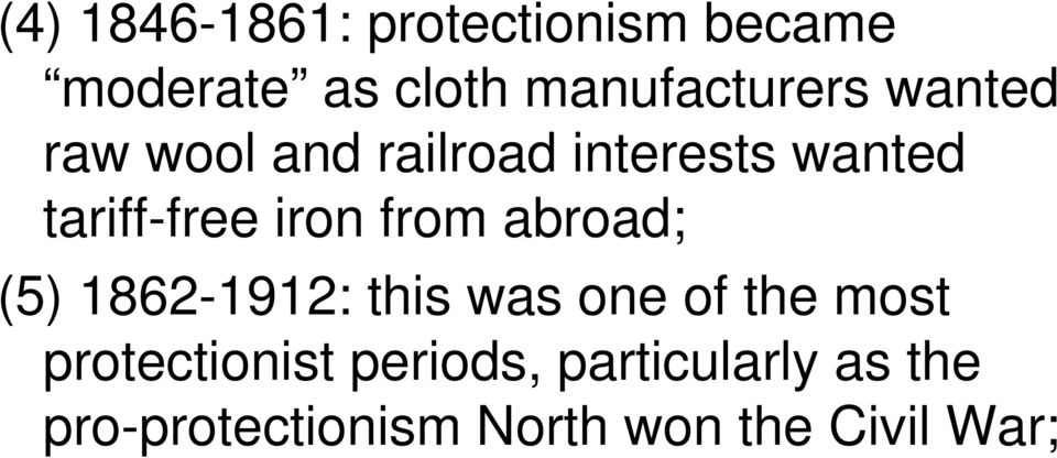 abroad; (5) 1862-1912: this was one of the most protectionist