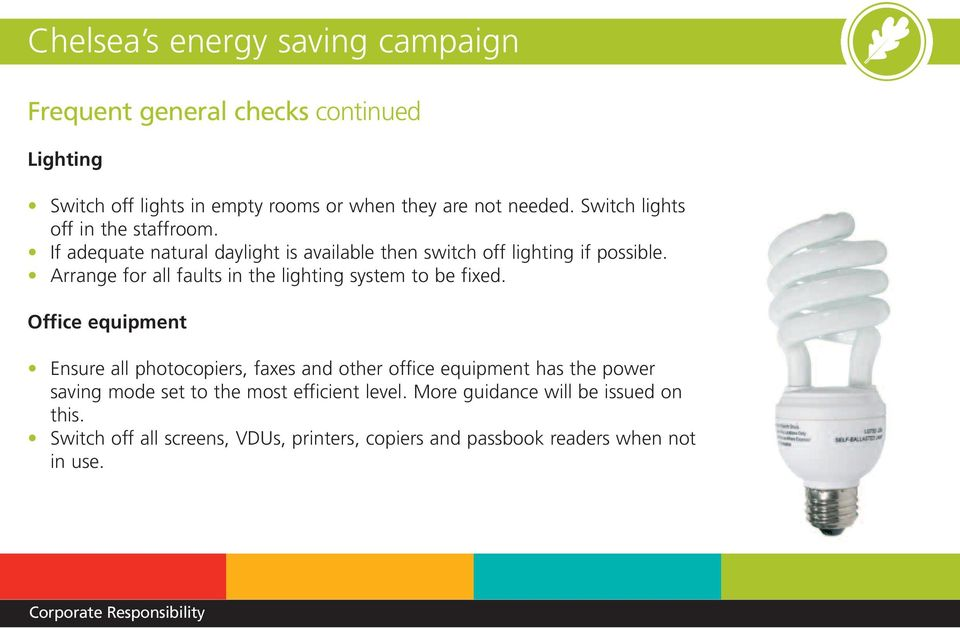 Arrange for all faults in the lighting system to be fixed.