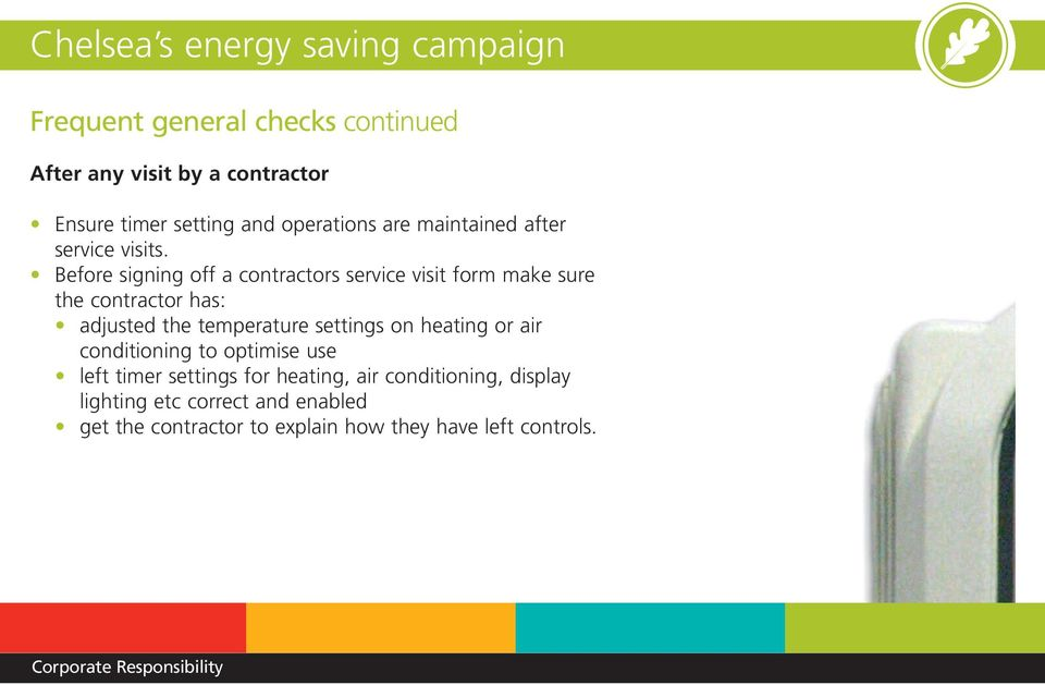 temperature settings on heating or air conditioning to optimise use left timer settings for heating, air