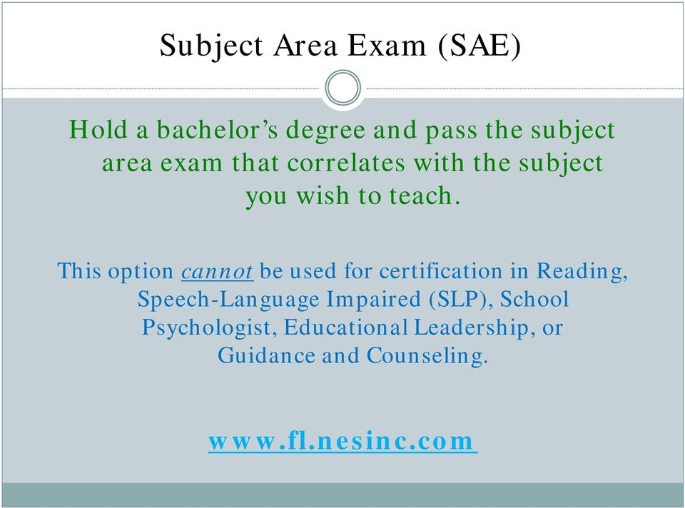 This option cannot be used for certification in Reading, Speech-Language