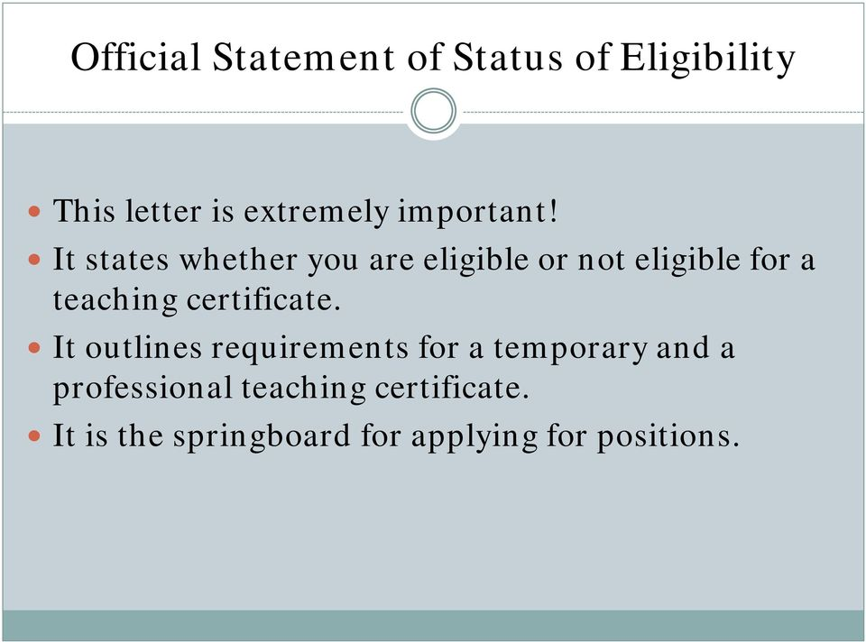 It states whether you are eligible or not eligible for a teaching