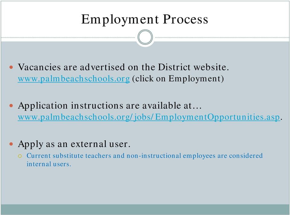 org (click on Employment) Application instructions are available at www.