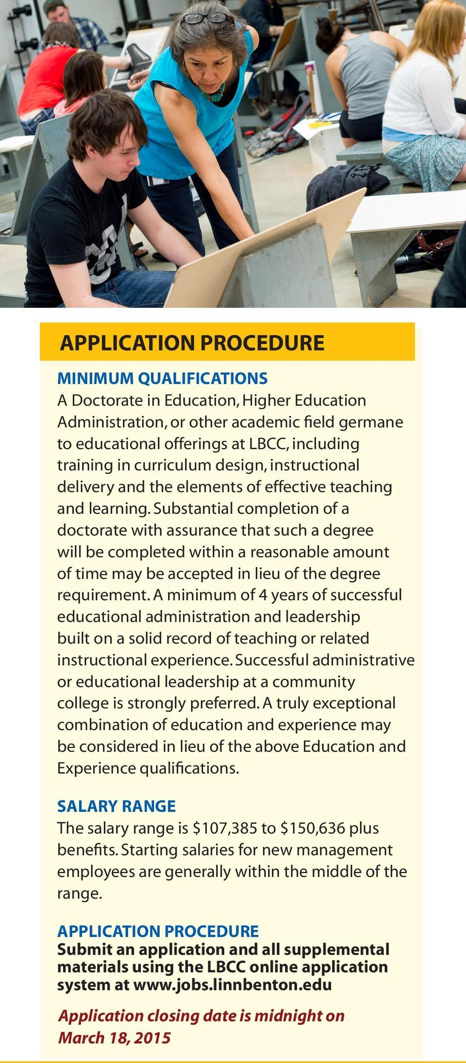 Substantial completion of a doctorate with assurance that such a degree will be completed within a reasonable amount of time may be accepted in lieu of the degree requirement.