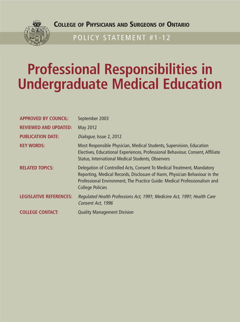 Education Electives, Educational Experiences, Professional Behaviour, Consent, Affiliate Status, International Medical Students, Observers Delegation of Controlled Acts, Consent To Medical Treatment,