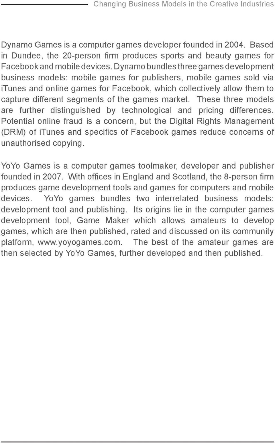 segments of the games market. These three models are further distinguished by technological and pricing differences.