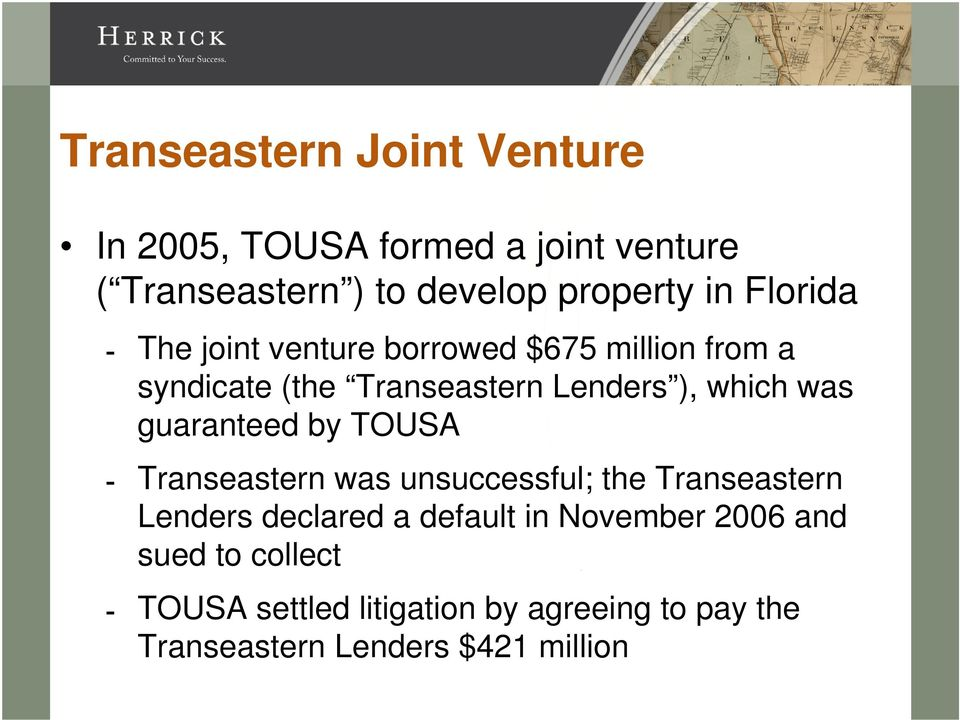 guaranteed by TOUSA Transeastern was unsuccessful; the Transeastern Lenders declared a default in