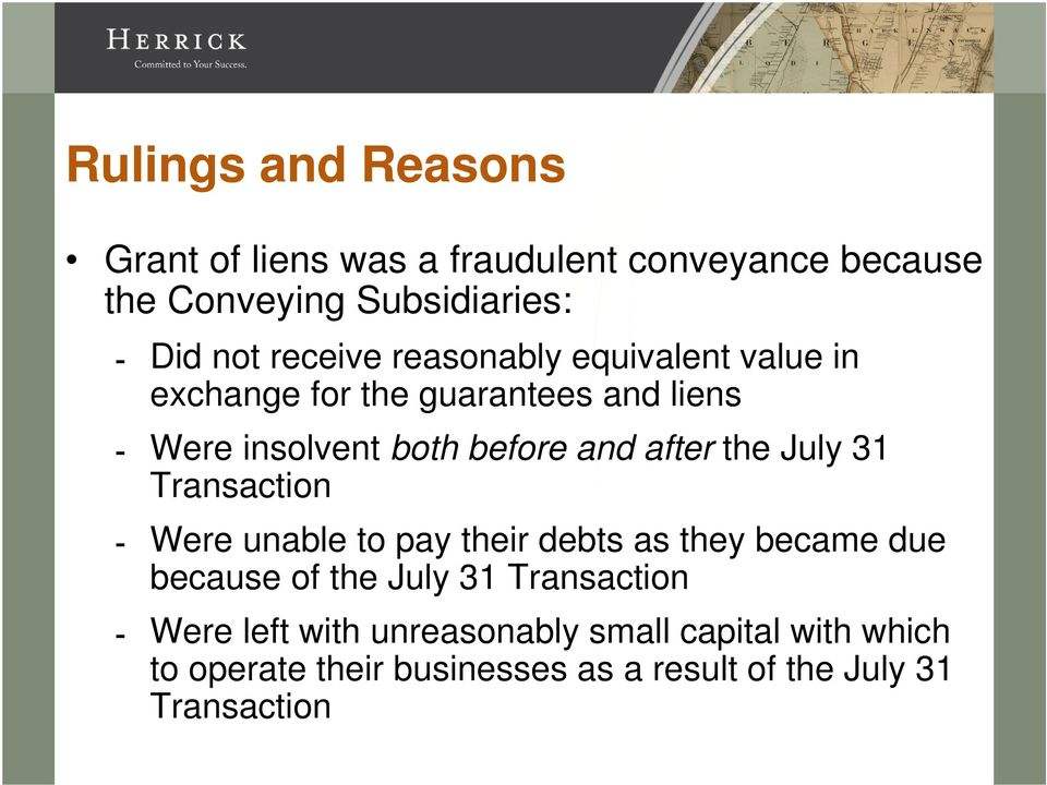 after the July 31 Transaction Were unable to pay their debts as they became due because of the July 31