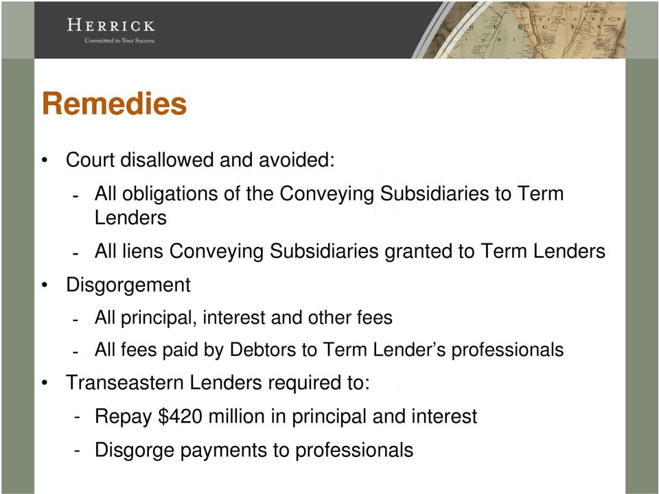 interest and other fees All fees paid by Debtors to Term Lender s professionals Transeastern