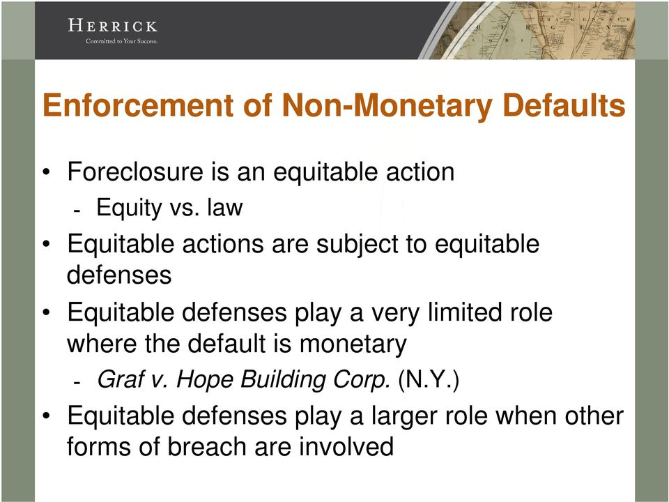 very limited role where the default is monetary Graf v. Hope Building Corp. (N.Y.