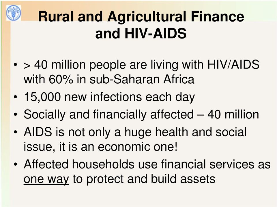 financially affected 40 million AIDS is not only a huge health and social issue, it is