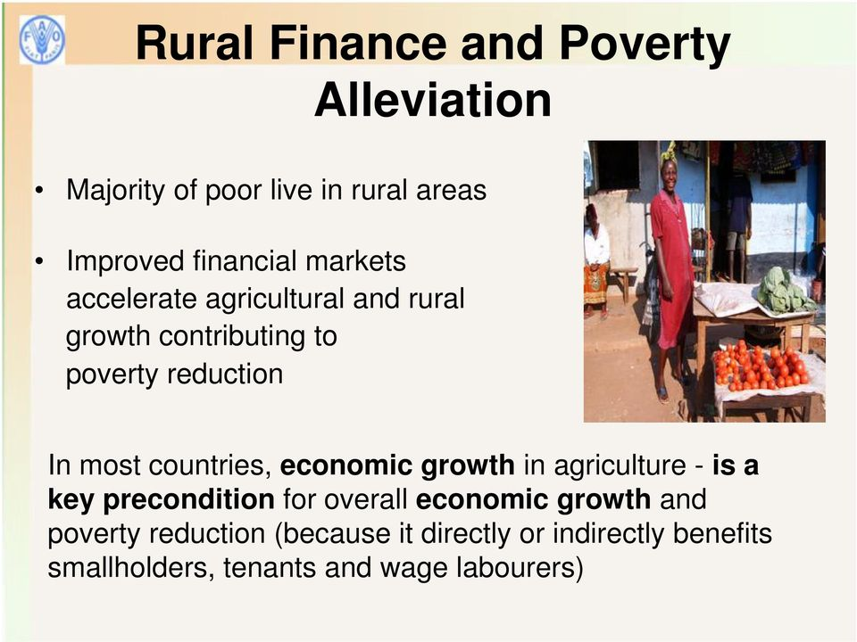 countries, economic growth in agriculture - is a key precondition for overall economic growth