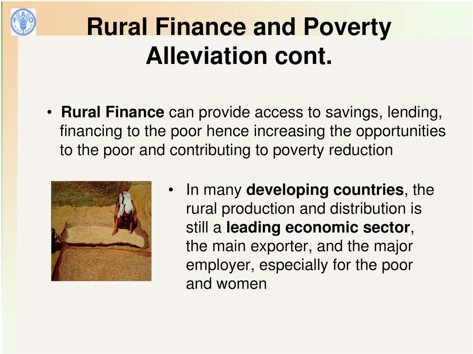 opportunities to the poor and contributing to poverty reduction In many developing countries,