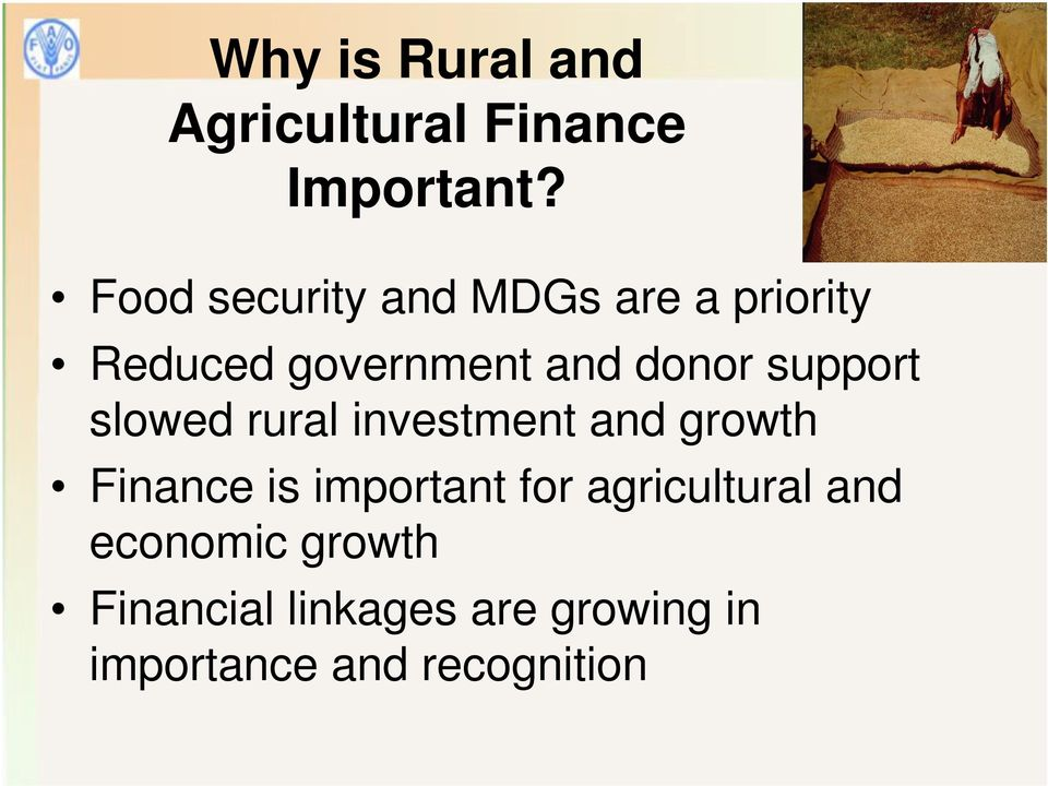 support slowed rural investment and growth Finance is important for