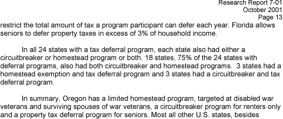18 states, 75% of the 24 states with deferral programs, also had both circuitbreaker and homestead programs.