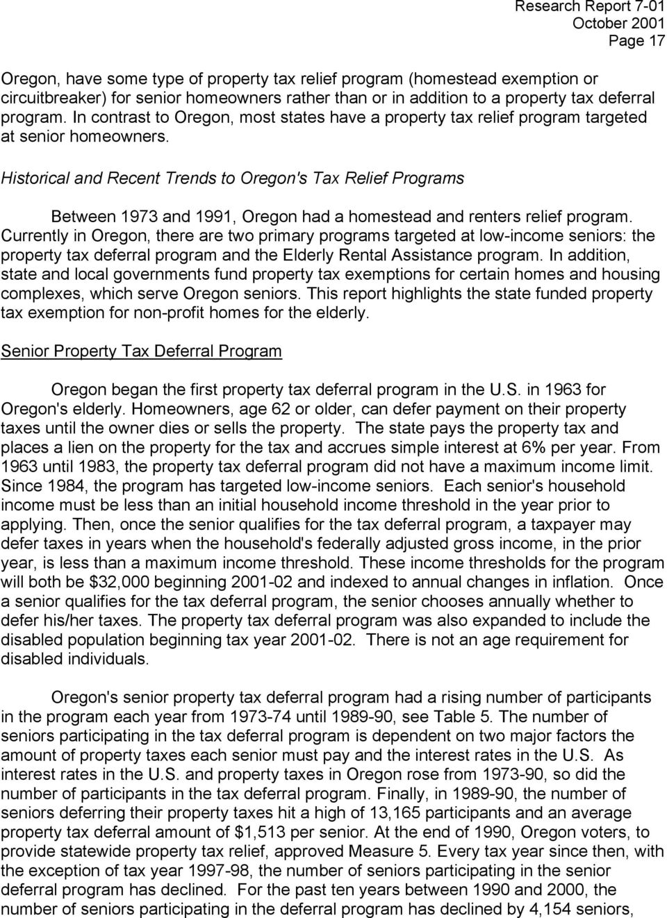 Historical and Recent Trends to Oregon's Tax Relief Programs Between 1973 and 1991, Oregon had a homestead and renters relief program.