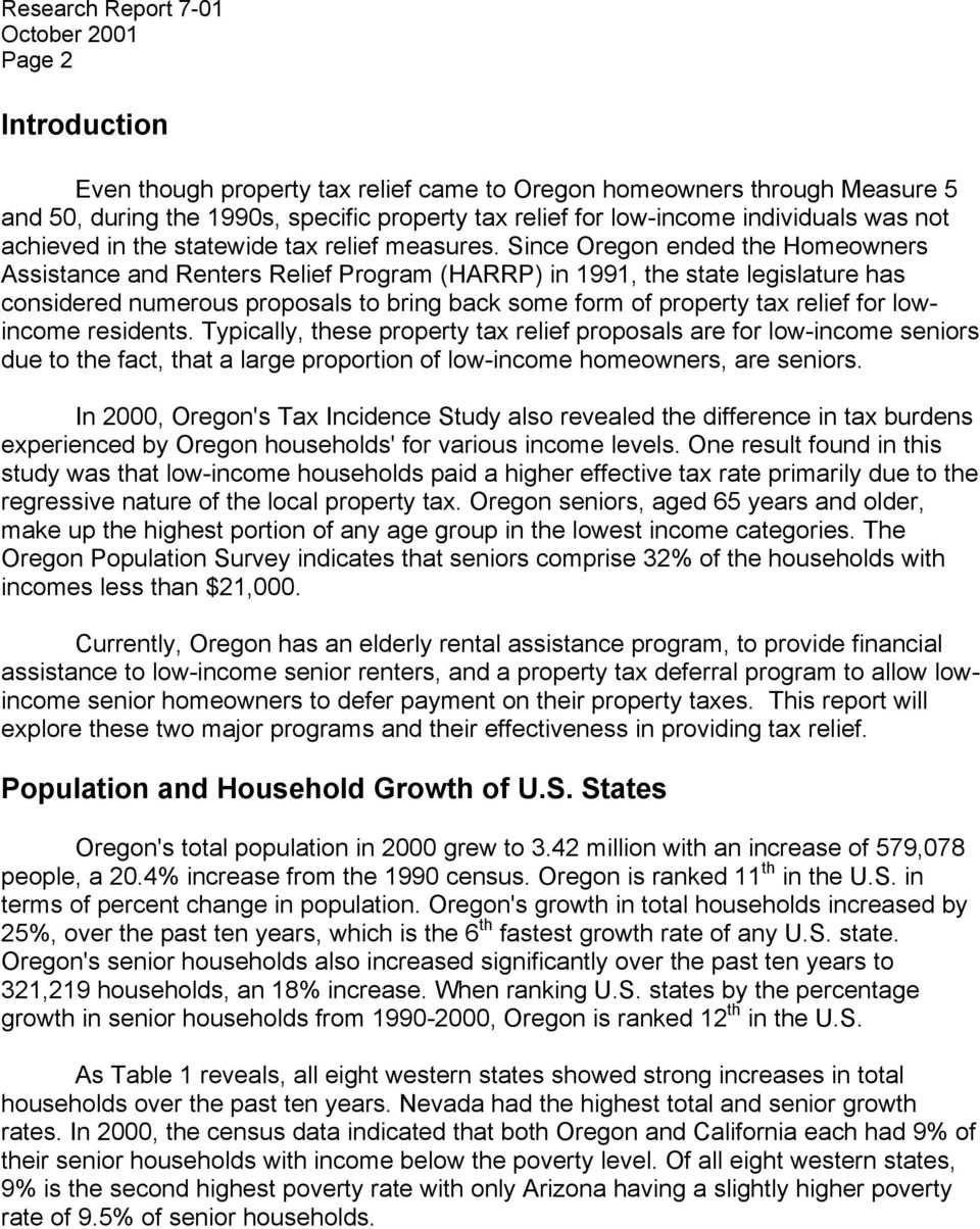 Since Oregon ended the Homeowners Assistance and Renters Relief Program (HARRP) in 1991, the state legislature has considered numerous proposals to bring back some form of property tax relief for