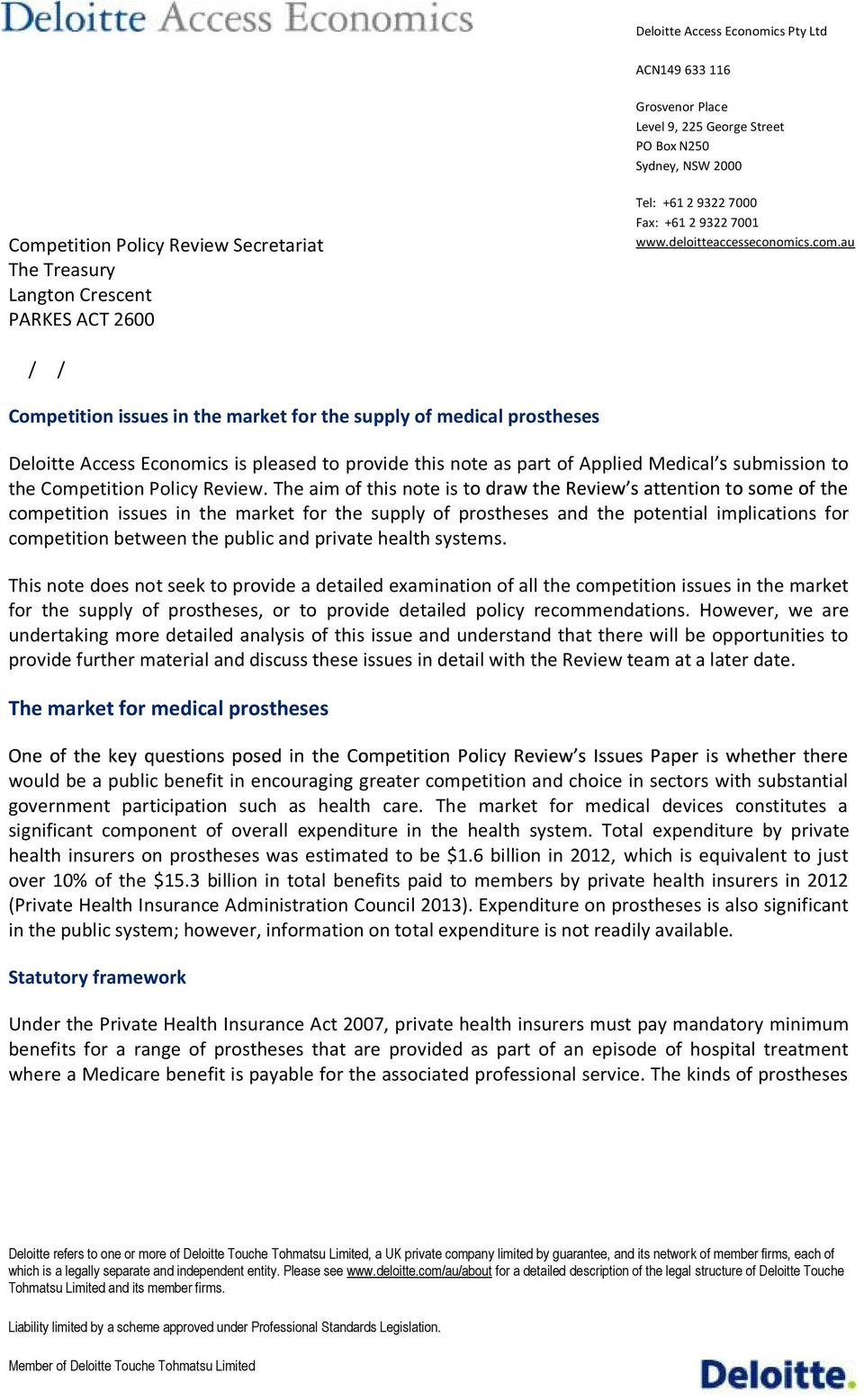 au / / Competition issues in the market for the supply of medical prostheses Deloitte Access Economics is pleased to provide this note as part of Applied Medical submission to the Competition Policy
