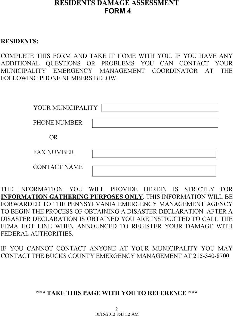 YOUR MUNICIPALITY PHONE NUMBER OR FAX NUMBER CONTACT NAME THE INFORMATION YOU WILL PROVIDE HEREIN IS STRICTLY FOR INFORMATION GATHERING PURPOSES ONLY.