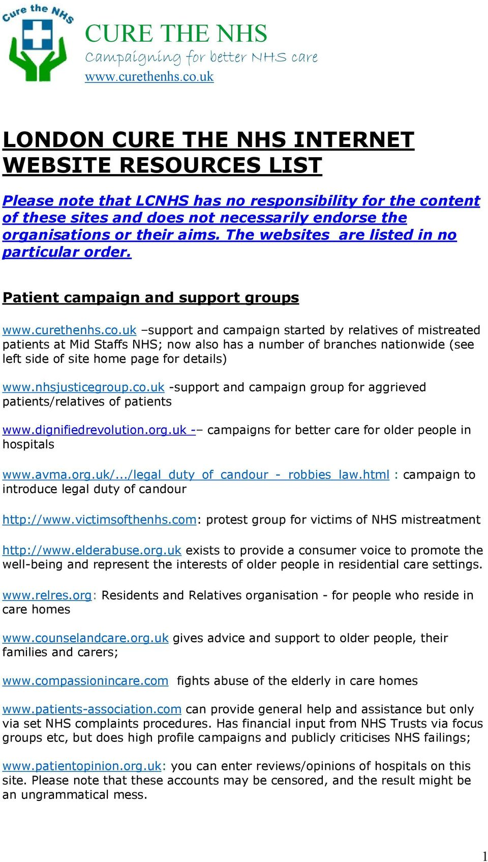 The websites are listed in no particular order. Patient campaign and support groups www.curethenhs.co.